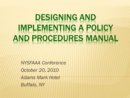 NYSFAAA Conference October 20, 2010 Adams Mark Hotel Buffalo, NY.