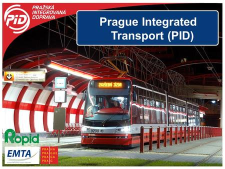 Prague Integrated Transport (PID).  Prague - area 496 km 2 population 1.2 mil. distance of the city boundary from the centre is 10 km to the north, 18.