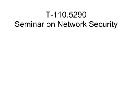 T-110.5290 Seminar on Network Security. Overview Paper finalization (deadline 30.11.) –Final check, images, references, style –Note the changed date of.