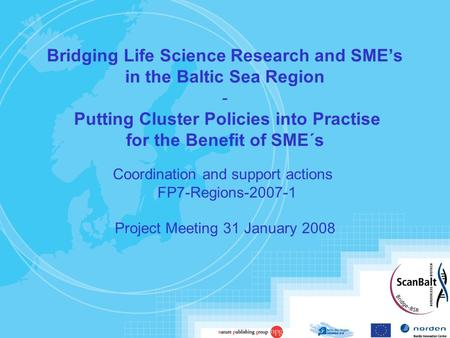 Bridging Life Science Research and SME's in the Baltic Sea Region - Putting Cluster Policies into Practise for the Benefit of SME´s Coordination and support.