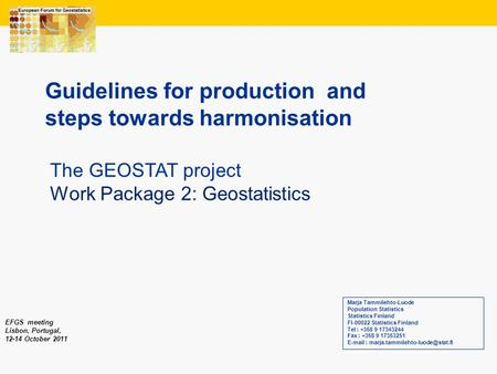 1 Guidelines for production and steps towards harmonisation Marja Tammilehto-Luode Population Statistics Statistics Finland FI-00022 Statistics Finland.