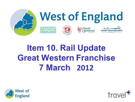 Item 10. Rail Update Great Western Franchise 7 March 2012.