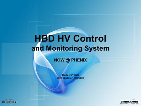HBD HV Control and Monitoring System PHENIX Manuel Proissl HBD Meeting 12/09/2008.