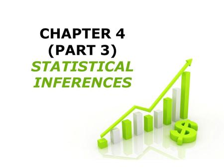 1 CHAPTER 4 (PART 3) STATISTICAL INFERENCES. 2 Hypothes is testing Hypothesis testing for population mean One population mean Two population mean Hypothesis.