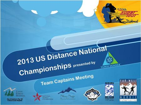 2013 US Distance National Championships presented by Team Captains Meeting.