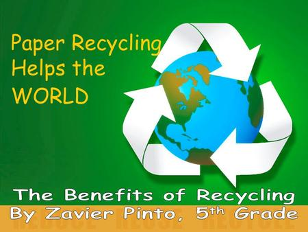 Paper Recycling Helps the WORLD. What is Recycling? Recycling happens when old, discarded materials are used again to make other new products. For example,