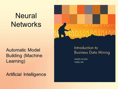 Neural Networks Automatic Model Building (Machine Learning) Artificial Intelligence.