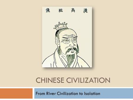 From River Civilization to Isolation