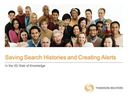 Saving Search Histories and Creating Alerts In the ISI Web of Knowledge.