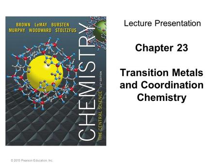 Chapter 23 Transition Metals and Coordination Chemistry