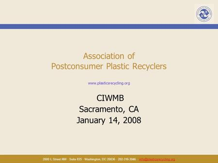 2000 L Street NW · Suite 835 · Washington, DC 20036 · 202-316-3046 · Association of Postconsumer Plastic.