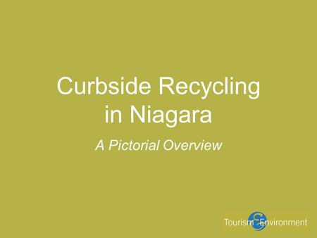 Curbside Recycling in Niagara A Pictorial Overview.