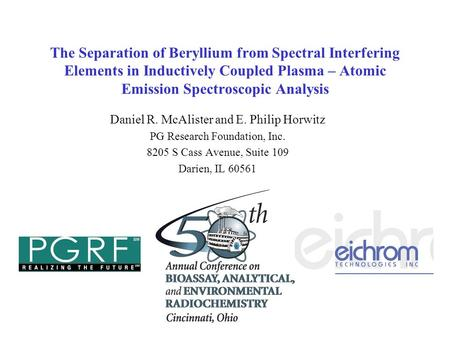 The Separation of Beryllium from Spectral Interfering Elements in Inductively Coupled Plasma – Atomic Emission Spectroscopic Analysis Daniel R. McAlister.