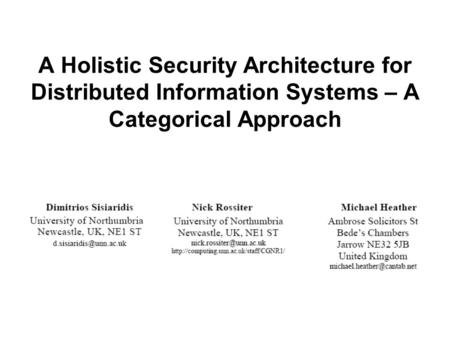 A Holistic Security Architecture for Distributed Information Systems – A Categorical Approach.