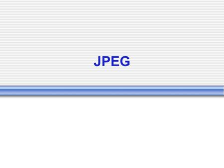 JPEG. The JPEG Standard JPEG is an image compression standard which was accepted as an international standard in 1992.  Developed by the Joint Photographic.