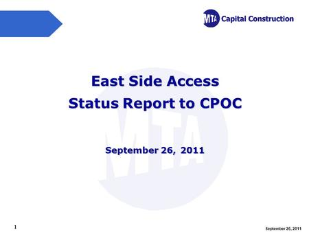 September 26, 2011 1 East Side Access Status Report to CPOC September 26, 2011.