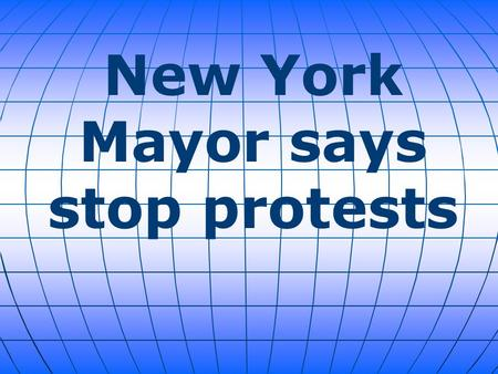 New York Mayor says stop protests. New York Mayor Bill de Blasio is catching plenty of heat in the aftermath of the execution-style killings of two of.