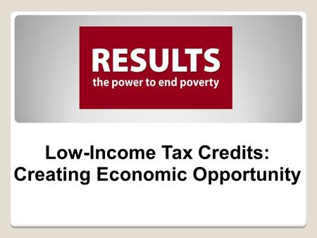 Low-Income Tax Credits: Creating Economic Opportunity.