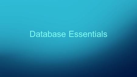 Database Essentials. Key Terms Big Data Describes a dataset that cannot be stored or processed using traditional database software. Examples: Google search.