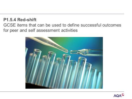 P1.5.4 Red-shift GCSE items that can be used to define successful outcomes for peer and self assessment activities.