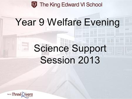 Year 9 Welfare Evening Science Support Session 2013.