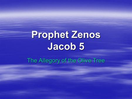 Prophet Zenos Jacob 5 The Allegory of the Olive Tree.