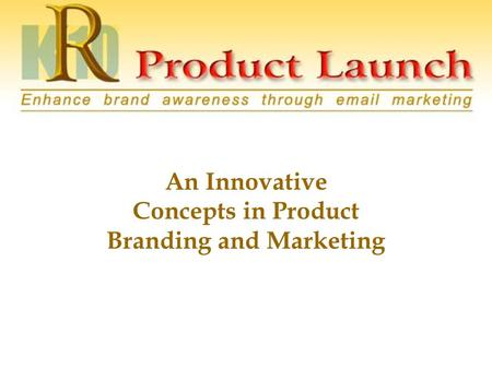 An Innovative Concepts in Product Branding and Marketing.