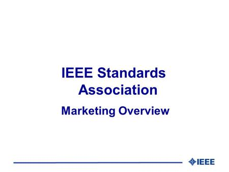 "IEEE Standards Association Marketing Overview. Marketing Definition Marketing is the art of making someone want something that you have. "" Marketing is."