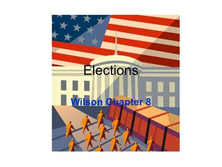Elections Wilson Chapter 8. Let's start with elections Presidential vs Congressional races: Presidential races are more competitive but in either, the.