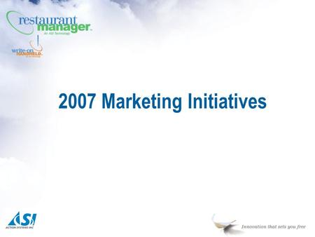 2007 Marketing Initiatives. 4 Pronged Program n Brand image & collateral n Public Relations n Marketing Campaigns controlled directly by ASI n Coop.