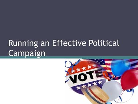 Running an Effective Political Campaign