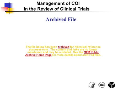 Management of COI in the Review of Clinical Trials Archived File The file below has been archived for historical reference purposes only. The content and.