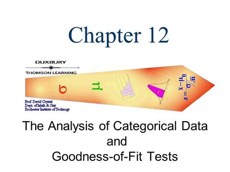 Chapter 12 The Analysis of Categorical Data and Goodness-of-Fit Tests.