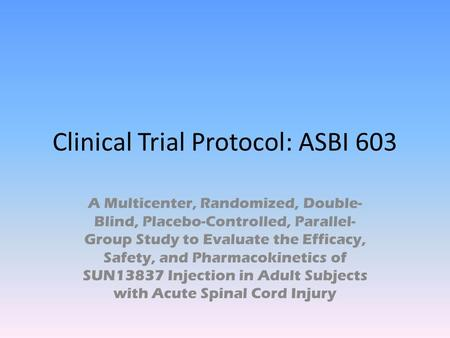 Clinical Trial Protocol: ASBI 603 A Multicenter, Randomized, Double- Blind, Placebo-Controlled, Parallel- Group Study to Evaluate the Efficacy, Safety,