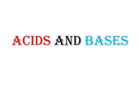ACIDS AND BASES. What is acid? a substance that ionizes in water to produce hydrogen ions, H + What is base? a substance that reacts with an acid to form.
