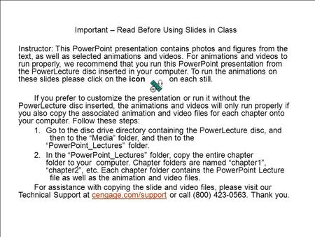 Important – Read Before Using Slides in Class Instructor: This <strong>PowerPoint</strong> presentation contains photos and <strong>figures</strong> from the text, as well as selected animations.