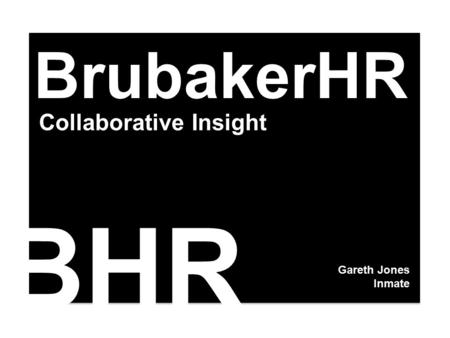 Collaborative Insight BrubakerHR Gareth Jones Inmate BHR.