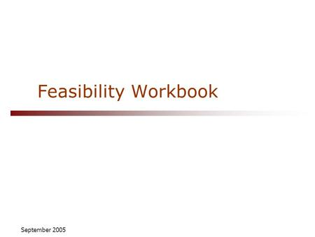 September 2005 Feasibility Workbook. © 2005 Virtue Ventures LLC. Licensed under a Creative Commons Attribution-Share Alike 3.0 License. : The Social Enterprise.
