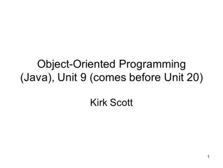 object oriented programming and unit Object-oriented database definition as a unit without having to go into its complexities this is very similar to objects used in object-oriented programming a real-life parallel to objects is a car engine it is composed of several parts.