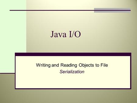 Java I/O Writing and Reading Objects to File Serialization.