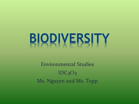 Environmental Studies IDC3O3 Ms. Nguyen and Ms. Topp.