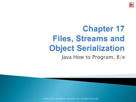 Java How to Program, 8/e ©1992-2010 by Pearson Education, Inc. All Rights Reserved.