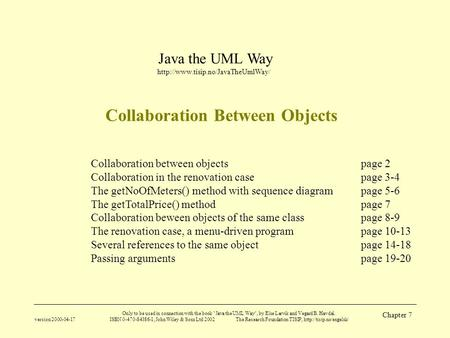 Java the UML Way  version 2000-04-17 Only to be used in connection with the book Java the UML Way, by Else Lervik and.