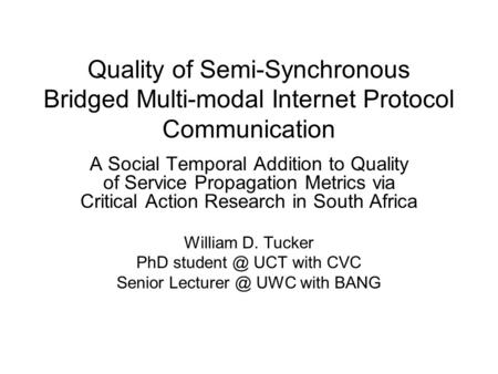 Quality of Semi-Synchronous Bridged Multi-modal Internet Protocol Communication A Social Temporal Addition to Quality of Service Propagation Metrics via.