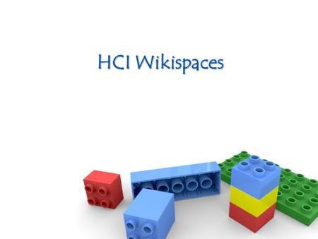 HCI Wikispaces. Web-based service which enables online collaboration of web pages in which each user can edit and save changes to web page content using.