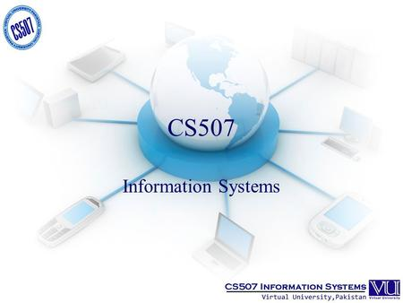 CS507 Information Systems. Lesson # 12 CBIS from Functional View Point.