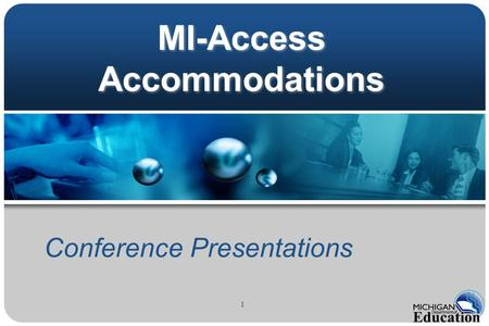 1 MI-Access Accommodations Conference Presentations.