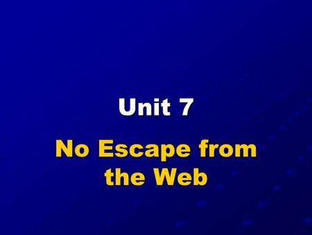 Unit 7 No Escape from the Web. Food for Thought 1. If you lose contact with your friend, what do you usually do? 2. Are you involved in online communities?