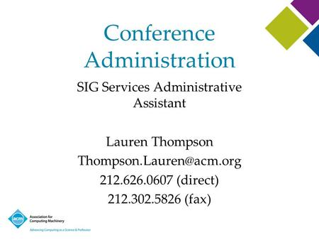 Conference Administration SIG Services Administrative Assistant Lauren Thompson 212.626.0607 (direct) 212.302.5826 (fax)