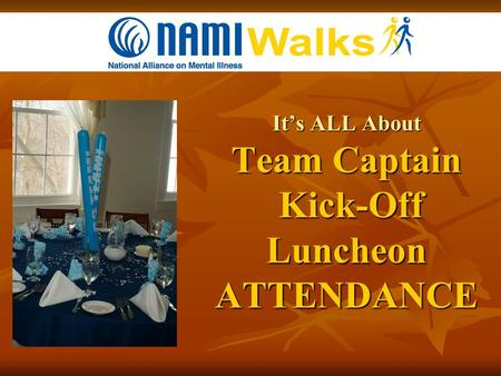 It's ALL About Team Captain Kick-Off Luncheon ATTENDANCE.